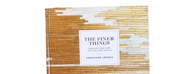 The Finer Things by Christiane Lemieux